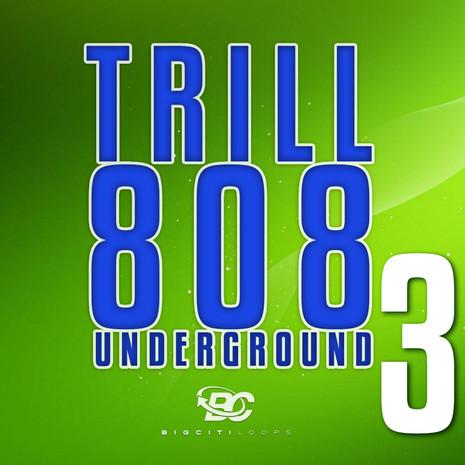 Trill 808 Underground 3