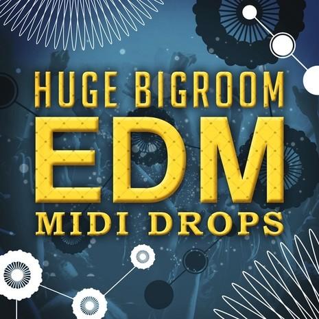 Huge Bigroom EDM MIDI Drops