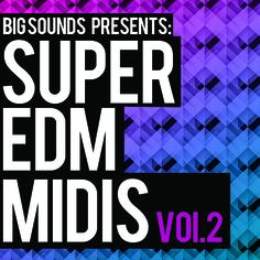 Super EDM MIDIS Vol 2