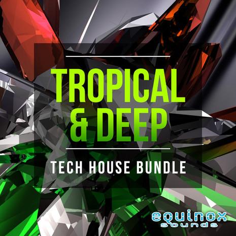 Tropical & Deep Tech House Bundle