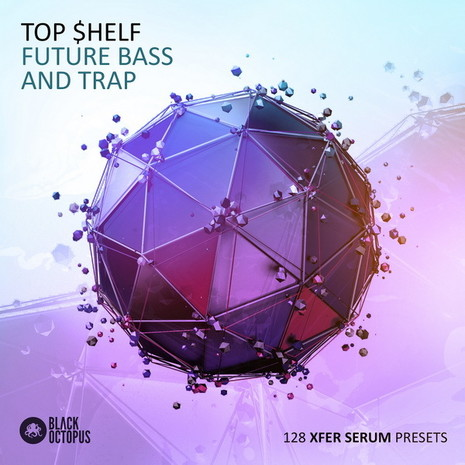 Top Shelf: Future Bass & Trap