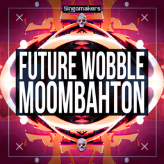 Future Wobble & Moombahton