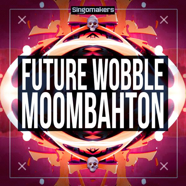 Future Wobble & Moombahton