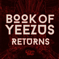 Book Of Yeezus Returns