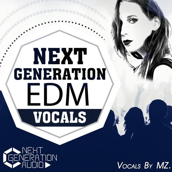 Next Generation EDM Vocals