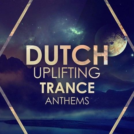 Dutch Uplifting Trance Anthems