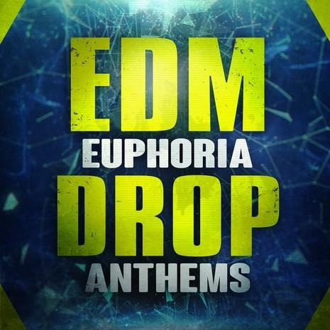 EDM Euphoria Drop Anthems
