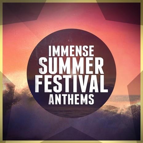 Immense Summer Festival Anthems