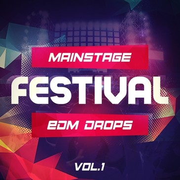 Mainstage Festival EDM Drops Vol 1