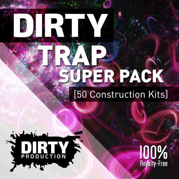 Dirty: Trap Super Pack
