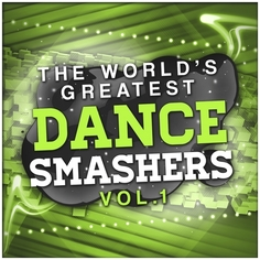 The Worlds Greatest Dance Smashers