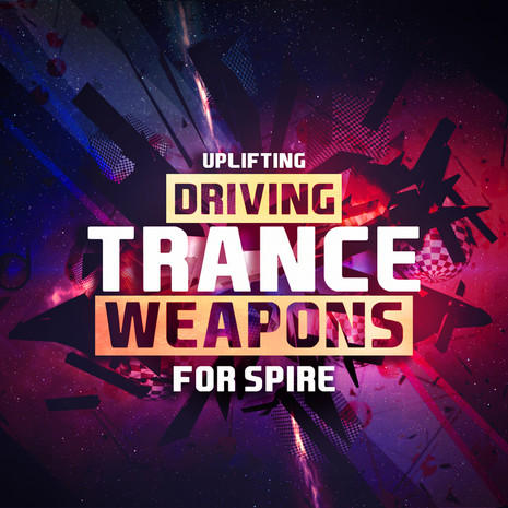 Uplifting Driving Trance Weapons For Spire