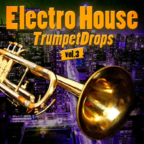 Electro House Trumpet Drops Vol 3