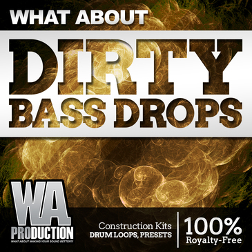 What About: Dirty Bass Drops