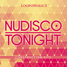Nu Disco Tonight: Construction Kits