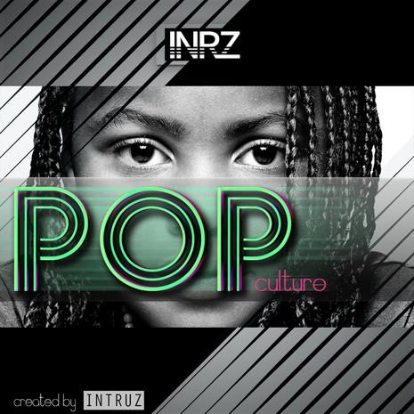 INTRUZ: Pop Culture