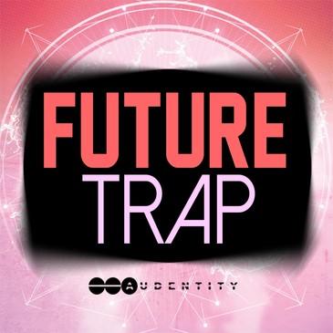 Audentity: Future Trap
