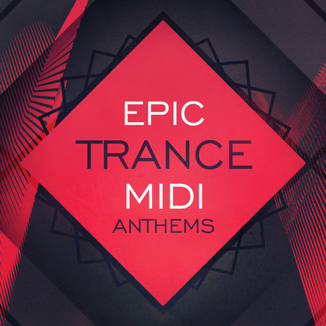 Epic Trance MIDI Anthems