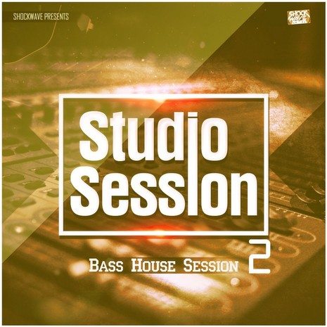 Studio Session: Bass House Session 2