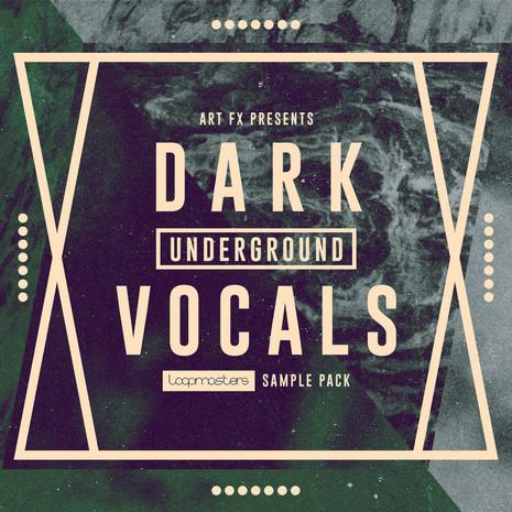 Dark Underground Vocals