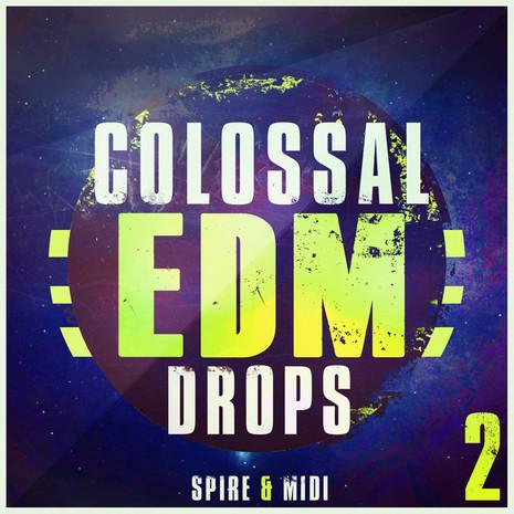 Colossal EDM Drops 2: Spire And MIDI