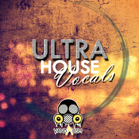Ultra House Vocals