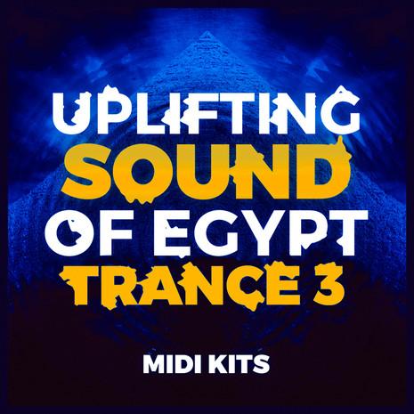 Uplifting Sound Of Egypt Trance 3: MIDI Kits