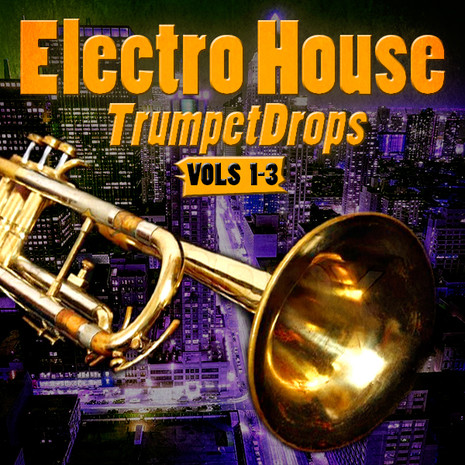Electro House Trumpet Drops Bundle (Vols 1-3)