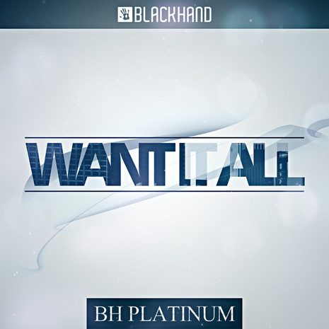 BH Platinum: Want It All