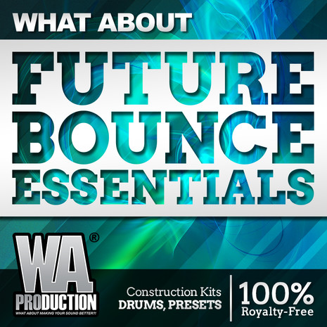 What About: Future Bounce Essentials