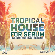 Tropical House For Serum