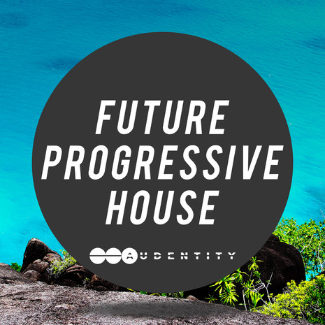 Audentity: Future Progressive House