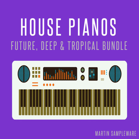 House Pianos Bundle: Future Deep & Tropical