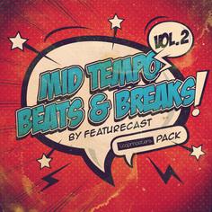 Featurecast: Mid Tempo Beats & Breaks 2