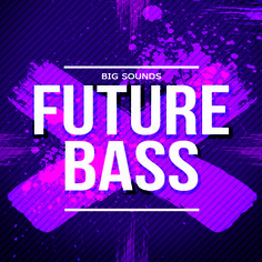 Big Sounds: Future Bass
