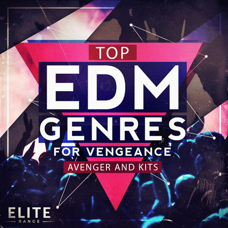 Top EDM Genres For Vengeance Avenger And Kits