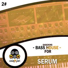Shocking Bass House For Serum 2