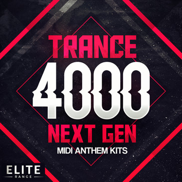 Trance 4000: Next Gen MIDI Anthem Kits