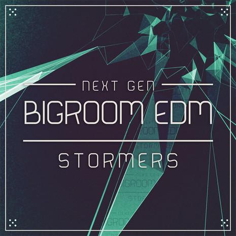Next Gen Bigroom EDM Stormers