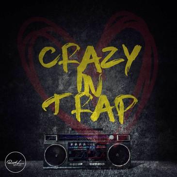 Crazy In Trap