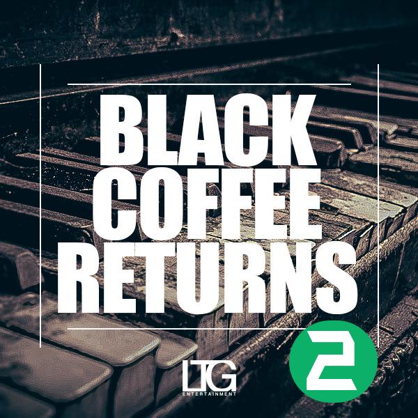 Black Coffee Returns 2