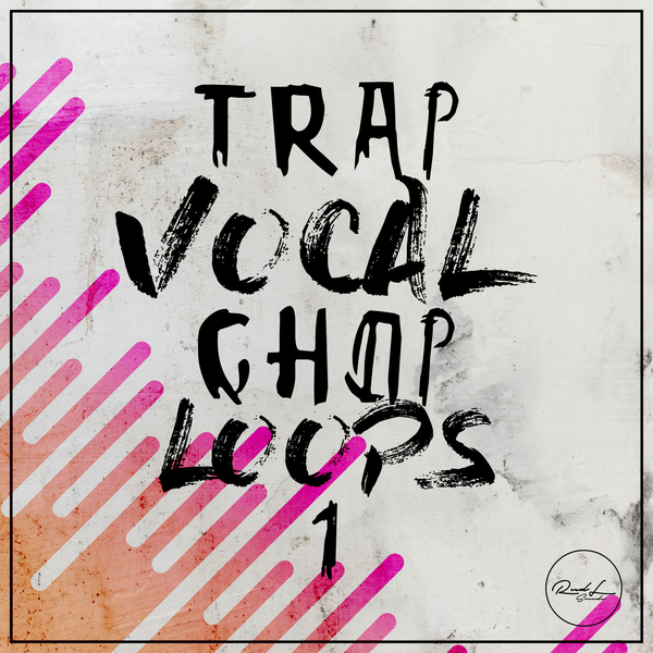 Trap Vocal Chop Loops Vol 1