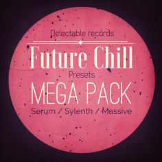Future Chill Presets Mega Pack