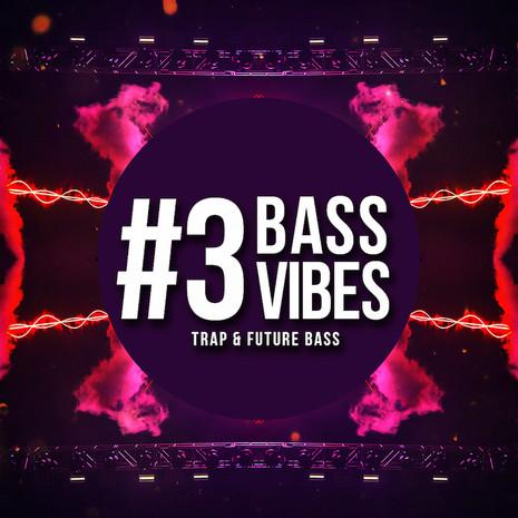Bass Vibes Vol 3: Trap & Future Bass Pack