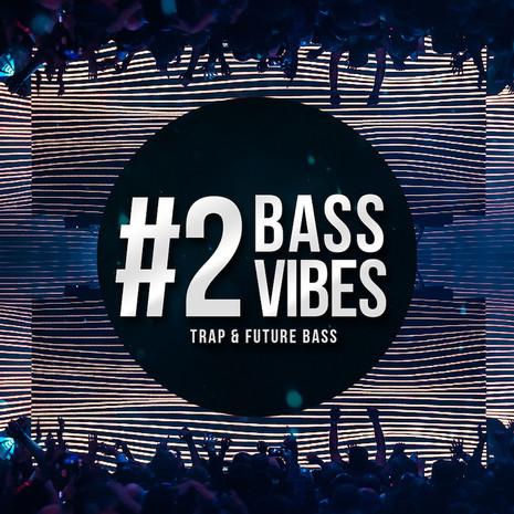 Bass Vibes Vol 2: Trap & Future Bass Pack
