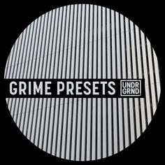 Grime Presets