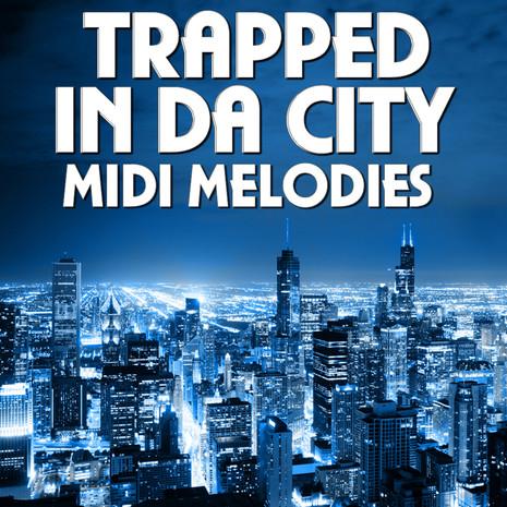 Trapped In Da City MIDI Melodies