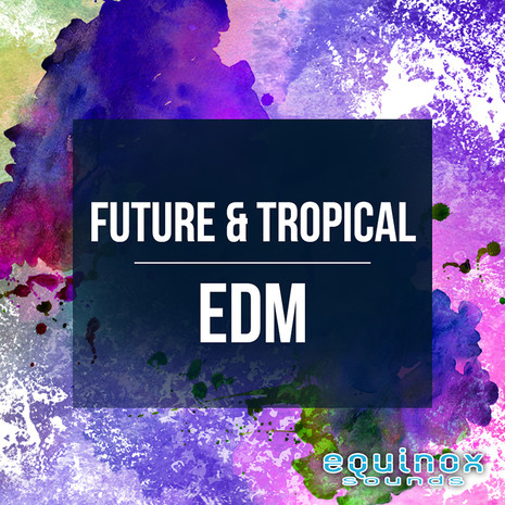 Future & Tropical EDM