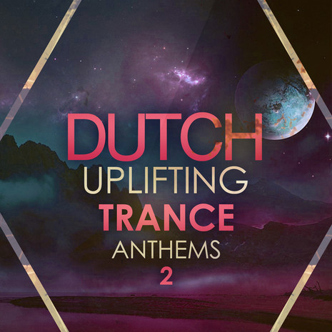 Dutch Uplifting Trance Anthems 2