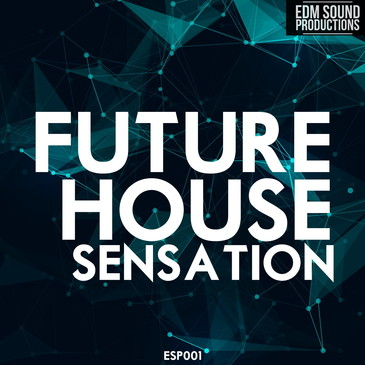 Future House Sensation